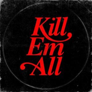 Kill Em All BY DJ Muggs X Mach Hommy